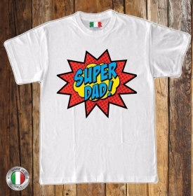 MAGLIETTA MADE IN ITALY IDEA REGALO PER LA FESTA DEL PAPA': SUPERRRR DADDD