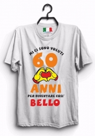 MAGLIETTA UOMO DONNA MADE IN ITALY IDEA REGALO: 60 BELLO